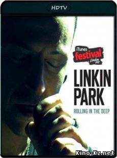 Linkin Park - Live From iTunes Festival London 2011 [2011/HDRip]